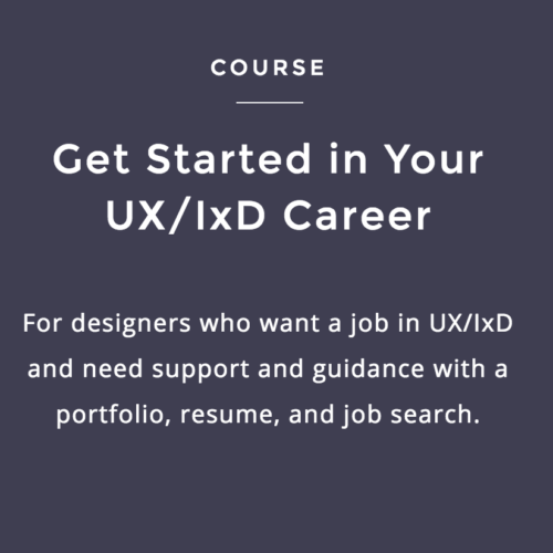 Get Started in Your UX/IxD Career!